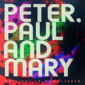 Peter, Paul and Mary (Remastered) de Peter, Paul and Mary