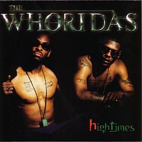 High Times by The WhoRidas