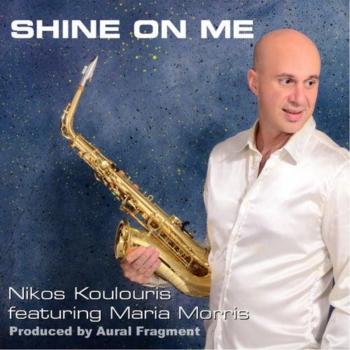 Shine on Me by Nikos Koulouris