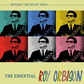 The Essential Roy Orbison von Roy Orbison