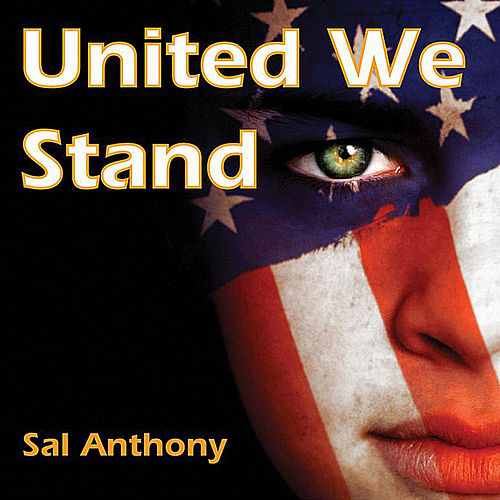 United We Stand by Sal Anthony