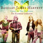 Child Of The Universe: The Essential Collection de Barclay James Harvest