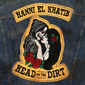 Head In The Dirt by Hanni El Khatib
