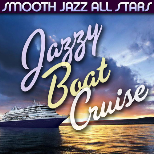 Jazzy Boat Cruise by Smooth Jazz Allstars