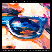 There Goes Our Love Again (Remixes) by White Lies
