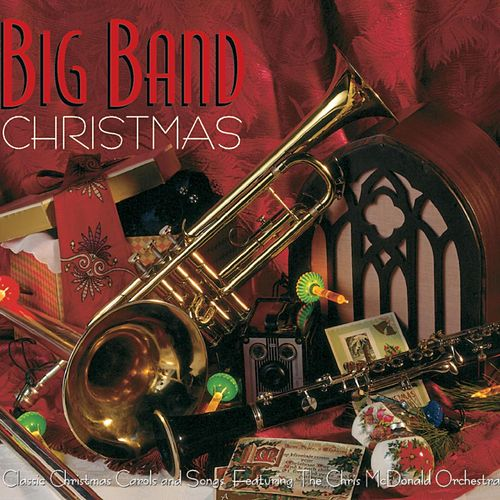 Big Band Christmas by The Chris McDonald Orchestra
