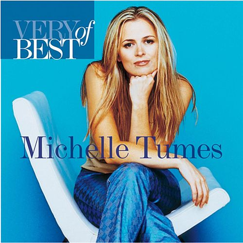 Very Best Of Michelle Tumes by Michelle Tumes