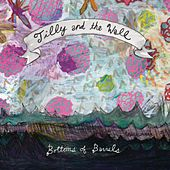 Bottoms of Barrels by Tilly and the Wall