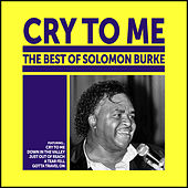 Cry To Me: The Best of Solomon Burke by Solomon Burke