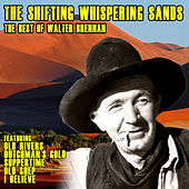 The Shifting Whispering Sands: The Best of Walter Brennan von Walter Brennan