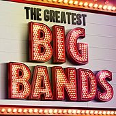 The Greatest Big Bands de Various Artists