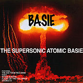Count Basie: The Supersonic Atomic Basie by Count Basie