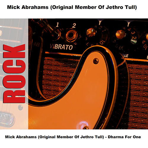 Mick Abrahams (Original Member Of Jethro Tull) - Dharma For One by Mick Abrahams