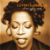 Close Your Eyes by Cynthia