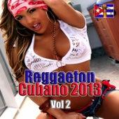 Reggaeton Cubano 2013 Vol 2 von Various Artists