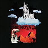 The Royals by People Like Us