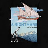A Nightmare by People Like Us