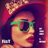 Hey There Child (feat. Melinda) by Fist