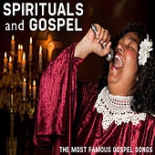 Spirituals & Gospel: The Most Famous Gospel Songs by Various Artists