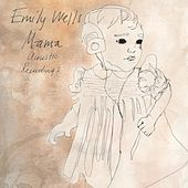 Mama Acoustic Recordings by Emily Wells