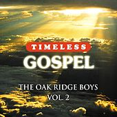 Timeless Gospel: Oak Ridge Boys, Vol. 2 by The Oak Ridge Boys