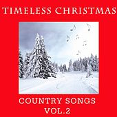 Timeless Christmas: Country Songs, Vol. 2 von Various Artists