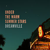 Under The Warm Summer Stars von Dreamville