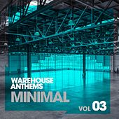 Warehouse Anthems: Minimal Vol. 3 - EP by Various Artists