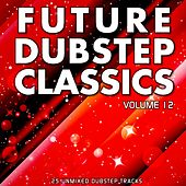 Future Dubstep Classics Vol 12 - EP by Various Artists