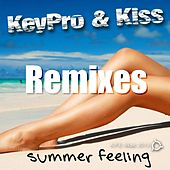 Summer Feeling (Remixes) by Keypro and Kiss