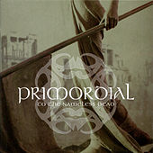 To the Nameless Dead by Primordial
