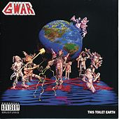 This Toilet Earth by GWAR