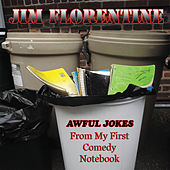 Awful Jokes from My First Comedy Notebook by Jim Florentine