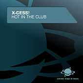 Hot in the Club de X-Cess!