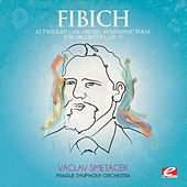 Fibich: At Twilight (Am Abend), Symphonic Poem for Orchestra, Op. 39 (Digitally Remastered) by Prague Symphony Orchestra