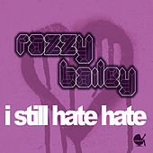 I Still Hate Hate by Razzy Bailey