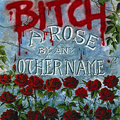 A Rose By Any Other Name - EP de Bitch