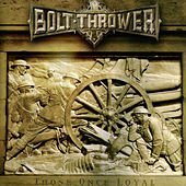 Those Once Loyal von Bolt Thrower