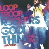 Good Things by Looptroop Rockers