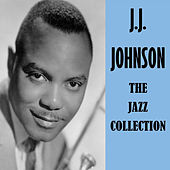The Jazz Collection by J.J. Johnson