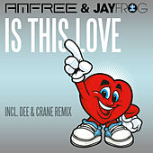 Is This Love by Amfree