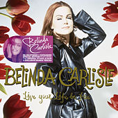 Live Your Life Be Free (Remastered & Expanded Special Edition) de Belinda Carlisle
