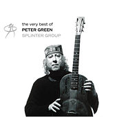 The Very Best of Peter Green/The Splinter Group de Peter Green