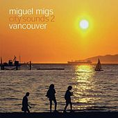 City Sounds 2 (Vancouver) by Miguel Migs