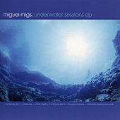 Underwater Sessions by Miguel Migs