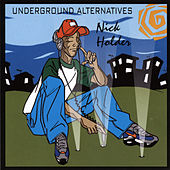 Underground Alternatives by Nick Holder