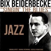 Singin' the Blues (Remastered) de Bix Beiderbecke