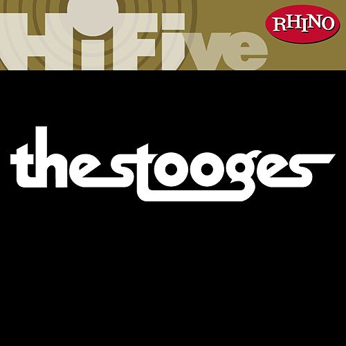 Rhino Hi-Five: The Stooges by The Stooges