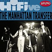 Rhino Hi-Five: The Manhattan Transfer by The Manhattan Transfer