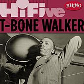 Rhino Hi-Five: T-Bone Walker by T-Bone Walker